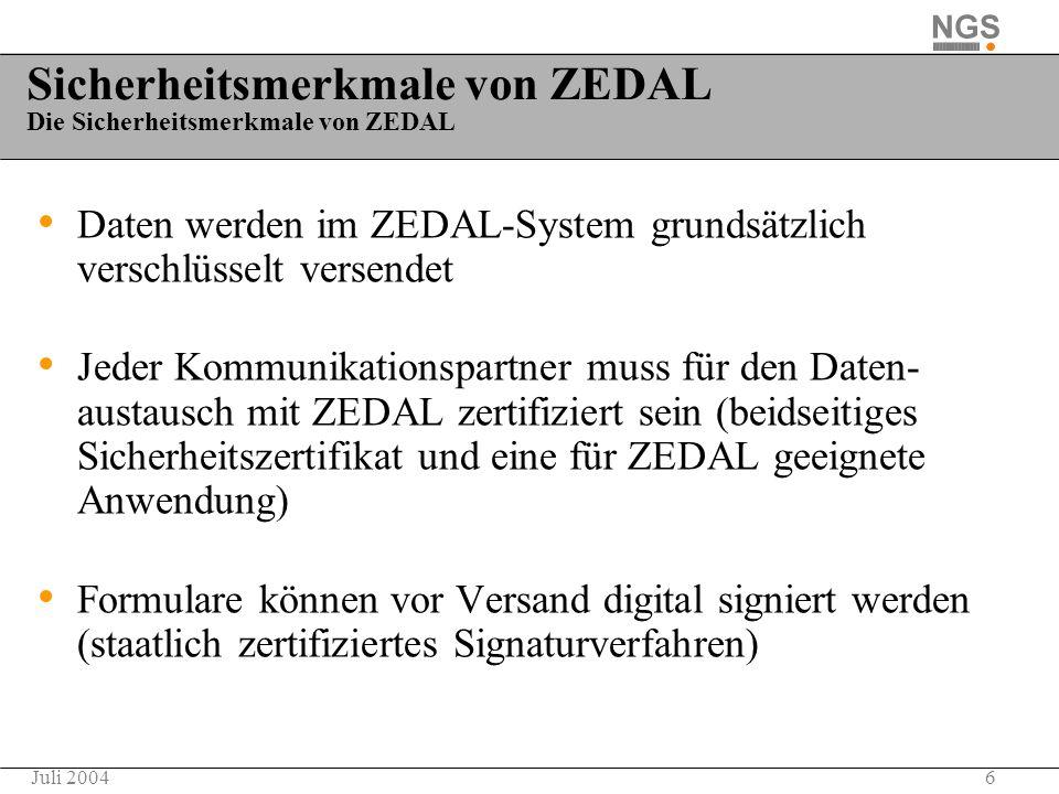 6Juli 2004 Sicherheitsmerkmale von ZEDAL Die Sicherheitsmerkmale von ZEDAL Daten werden im ZEDAL-System grundsätzlich verschlüsselt versendet Jeder Ko