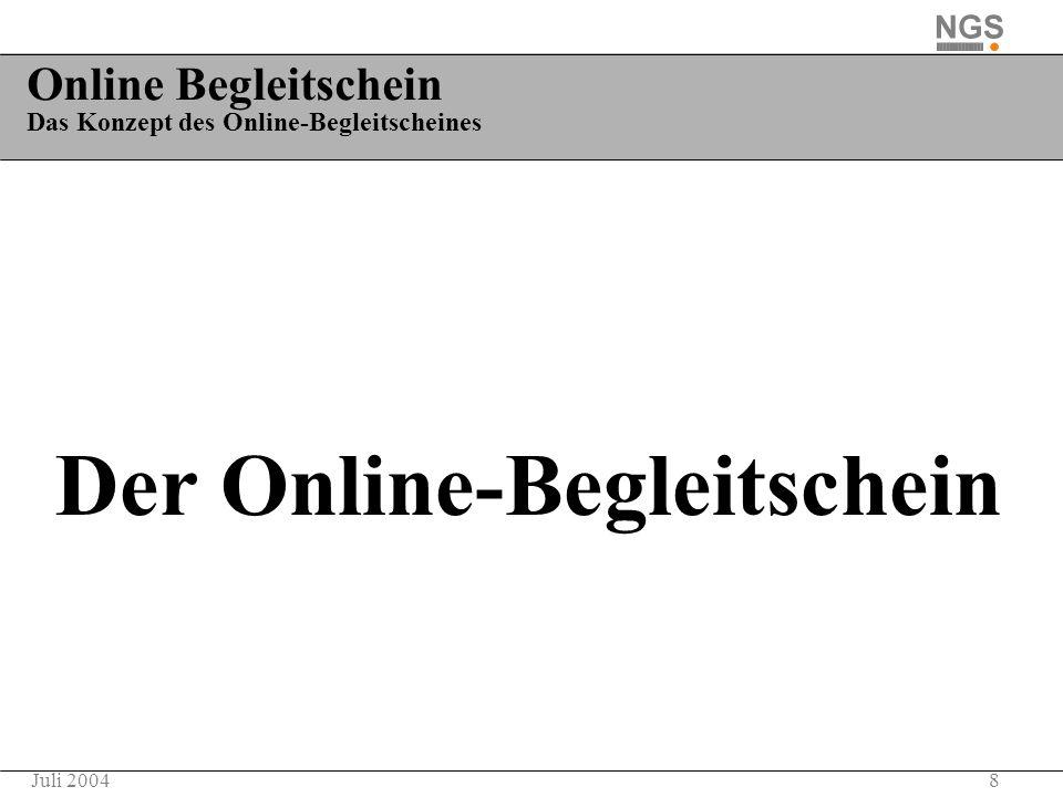 8Juli 2004 Online Begleitschein Das Konzept des Online-Begleitscheines Der Online-Begleitschein