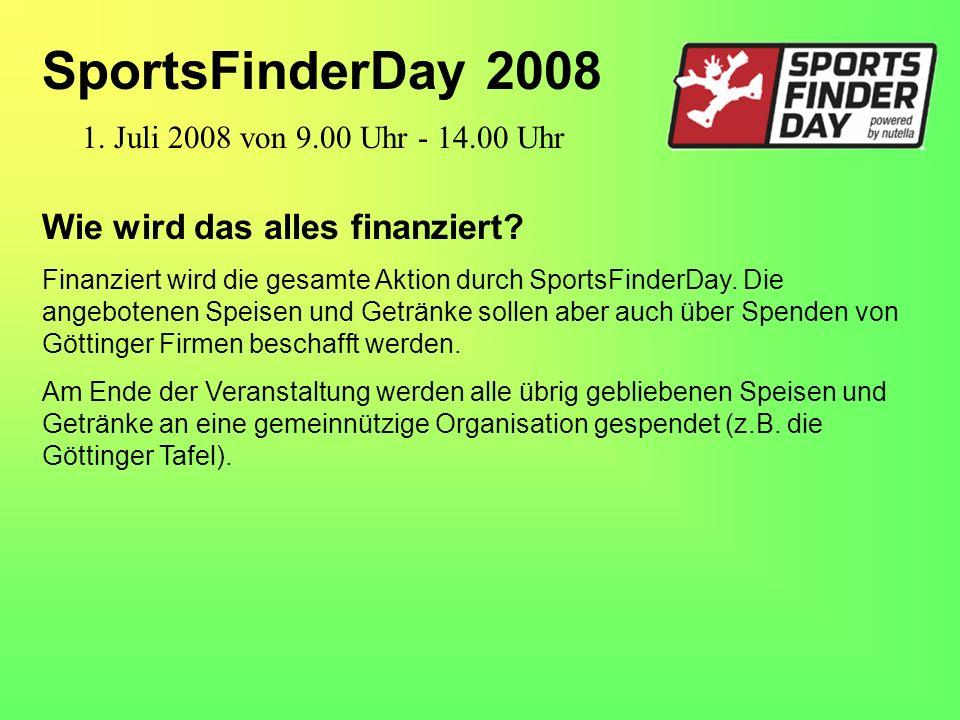 Wie wird das alles finanziert? Finanziert wird die gesamte Aktion durch SportsFinderDay. Die angebotenen Speisen und Getränke sollen aber auch über Sp