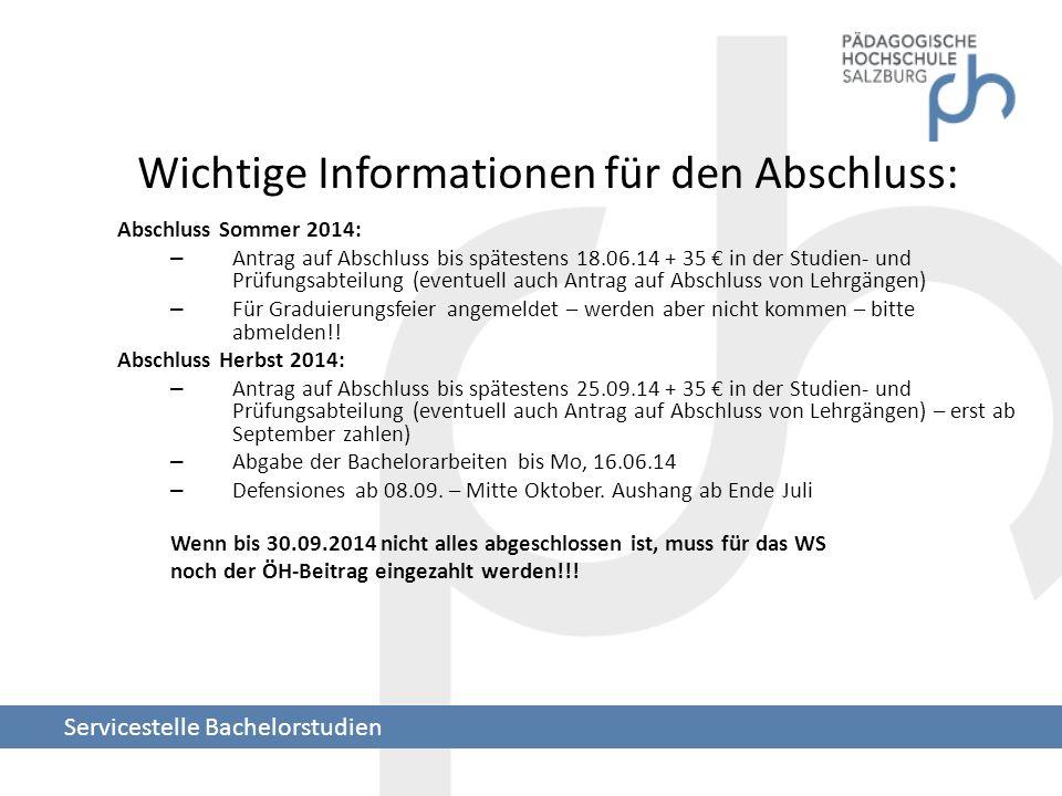 Wichtige Informationen für den Abschluss: Abschluss Sommer 2014: – Antrag auf Abschluss bis spätestens 18.06.14 + 35 in der Studien- und Prüfungsabtei