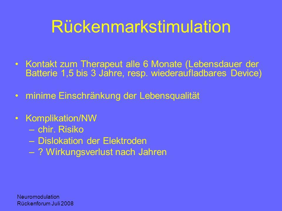 Neuromodulation Rückenforum Juli 2008 Rückenmarkstimulation Kontakt zum Therapeut alle 6 Monate (Lebensdauer der Batterie 1,5 bis 3 Jahre, resp. wiede