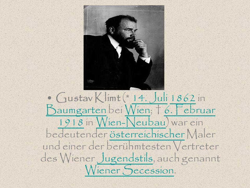 Gustav Klimt (* 14. Juli 1862 in Baumgarten bei Wien; 6. Februar 1918 in Wien-Neubau) war ein bedeutender österreichischer Maler und einer der berühmt