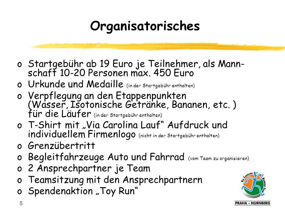 5 oStartgebühr ab 19 Euro je Teilnehmer, als Mann- schaft 10-20 Personen max.