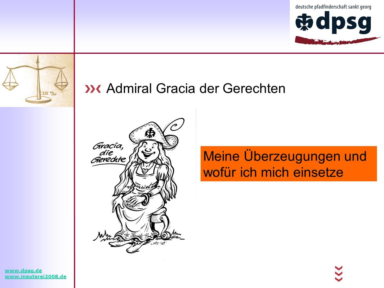 Admiral Gracia der Gerechten Meine Überzeugungen und wofür ich mich einsetze www.dpsg.de www.meuterei2008.de