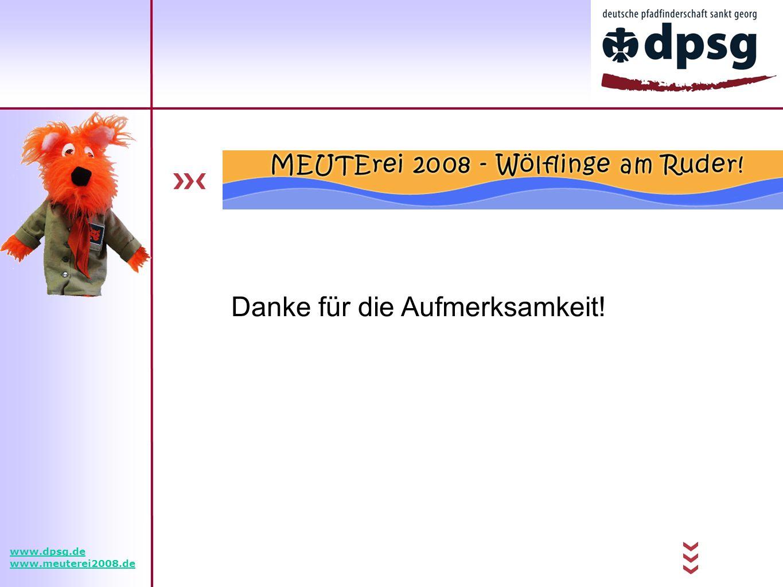 Danke für die Aufmerksamkeit! www.dpsg.de www.meuterei2008.de