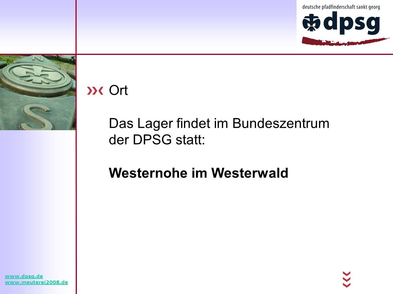 Ort Das Lager findet im Bundeszentrum der DPSG statt: Westernohe im Westerwald www.dpsg.de www.meuterei2008.de