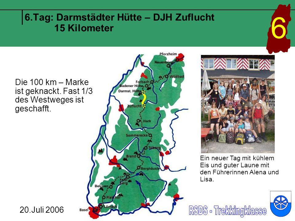 6.Tag: Darmstädter Hütte – DJH Zuflucht 15 Kilometer 6 20.Juli 2006 Die 100 km – Marke ist geknackt.