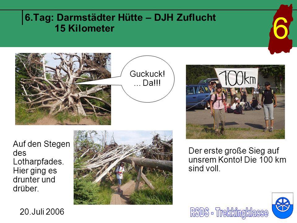6.Tag: Darmstädter Hütte – DJH Zuflucht 15 Kilometer 6 20.Juli 2006 Guckuck!...
