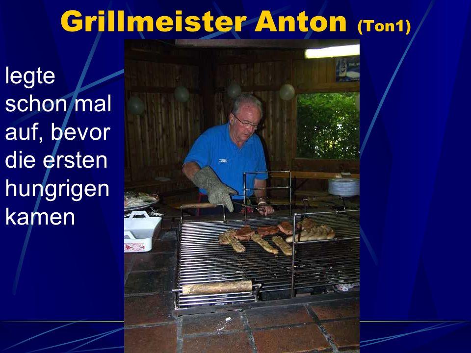 Grillmeister Anton (Ton1) legte schon mal auf, bevor die ersten hungrigen kamen