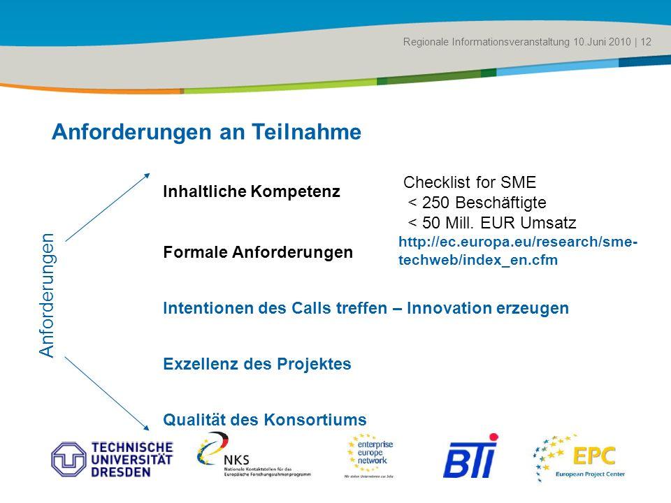 Title of the presentation | Date |# Regionale Informationsveranstaltung 10.Juni 2010 | 12 Inhaltliche Kompetenz Formale Anforderungen Intentionen des
