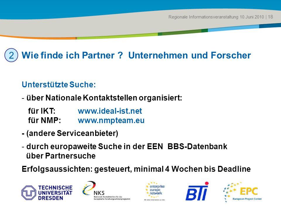 Title of the presentation | Date |# Unterstützte Suche: - über Nationale Kontaktstellen organisiert: für IKT: www.ideal-ist.net für NMP: www.nmpteam.e
