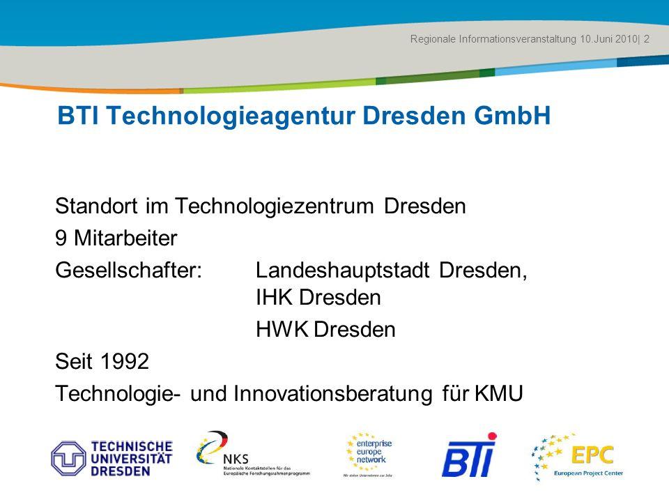 Title of the presentation | Date |# Regionale Informationsveranstaltung 10.Juni 2010| 2 BTI Technologieagentur Dresden GmbH Standort im Technologiezen