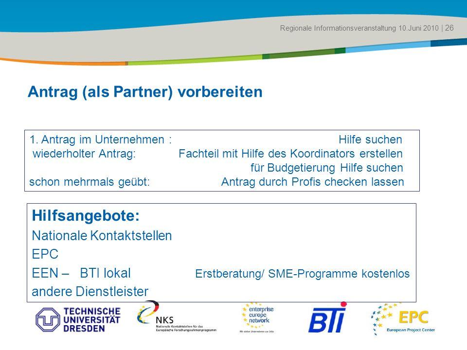 Title of the presentation | Date |# Antrag (als Partner) vorbereiten Regionale Informationsveranstaltung 10.Juni 2010 | 26 1. Antrag im Unternehmen :
