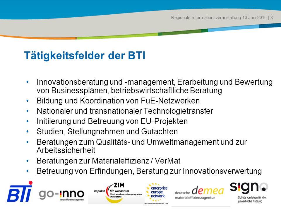 Title of the presentation | Date |# Regionale Informationsveranstaltung 10.Juni 2010 | 3 Tätigkeitsfelder der BTI Innovationsberatung und -management,
