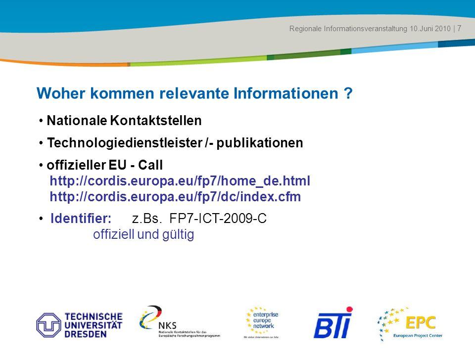 Title of the presentation | Date |# Unterstützte Suche: - über Nationale Kontaktstellen organisiert: für IKT: www.ideal-ist.net für NMP: www.nmpteam.eu - (andere Serviceanbieter) - durch europaweite Suche in der EEN BBS-Datenbank über Partnersuche Erfolgsaussichten: gesteuert, minimal 4 Wochen bis Deadline Wie finde ich Partner .