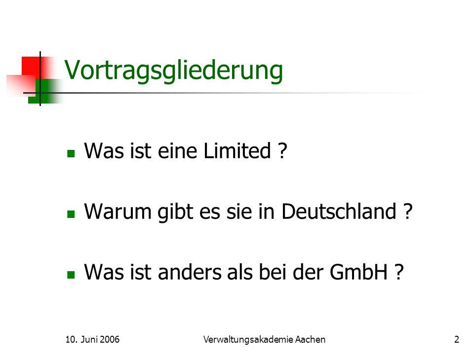 10.Juni 2006Verwaltungsakademie Aachen3 Was ist eine Limited .
