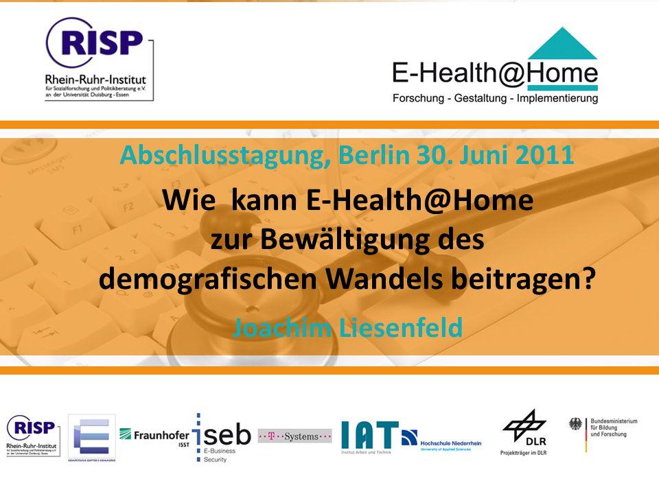 Joachim Liesenfeld Abschlusstagung Berlin, 30. Juni 2011 Joachim Liesenfeld, 3. November 2008 E-Health@Home 1 Abschlusstagung, Berlin 30. Juni 2011 Wi