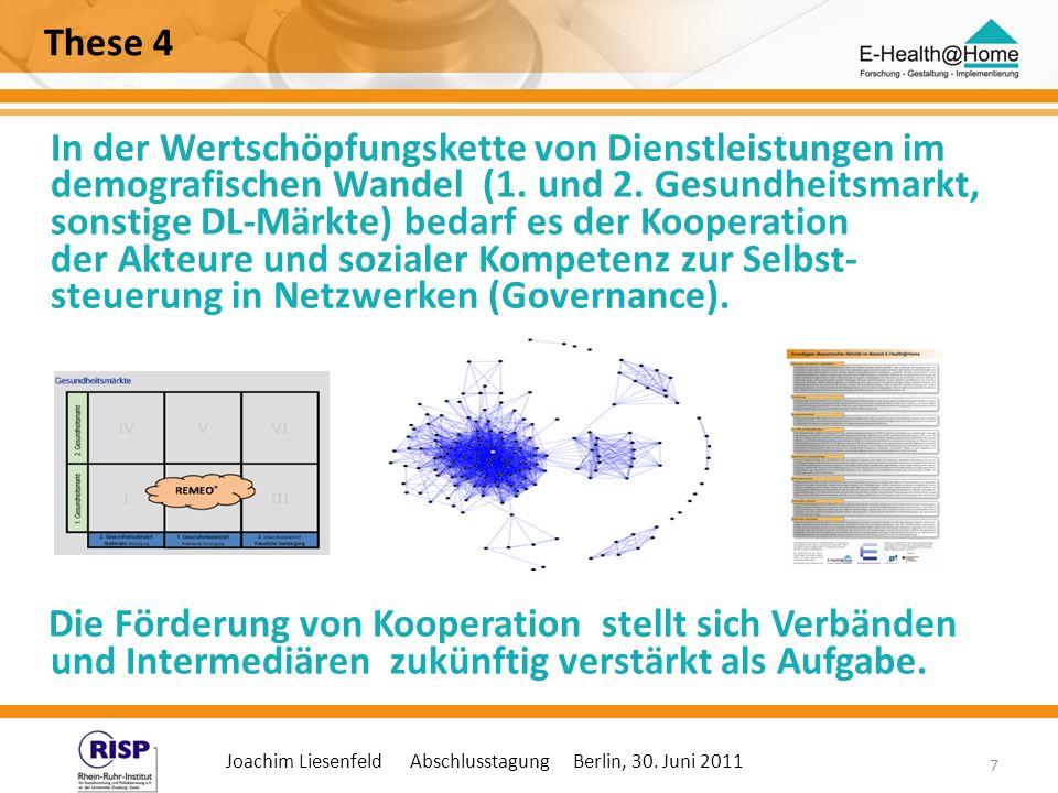 Joachim Liesenfeld Abschlusstagung Berlin, 30. Juni 2011 7 These 4 In der Wertschöpfungskette von Dienstleistungen im demografischen Wandel (1. und 2.
