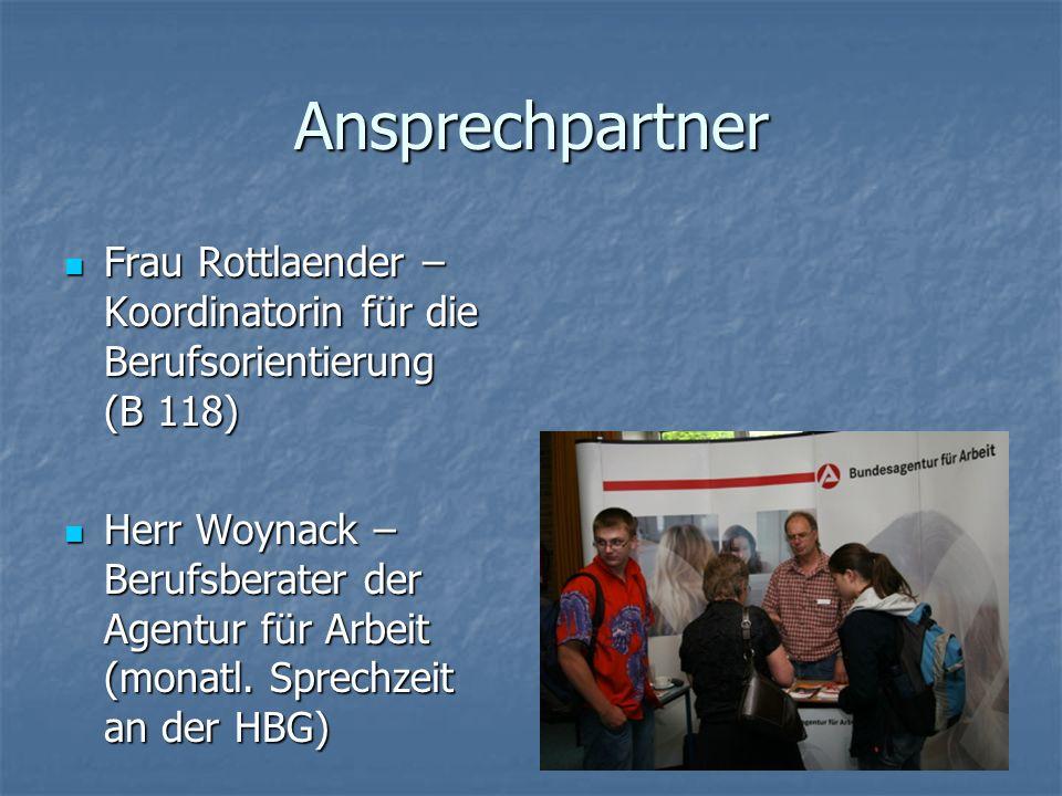 Ansprechpartner Frau Rottlaender – Koordinatorin für die Berufsorientierung (B 118) Frau Rottlaender – Koordinatorin für die Berufsorientierung (B 118