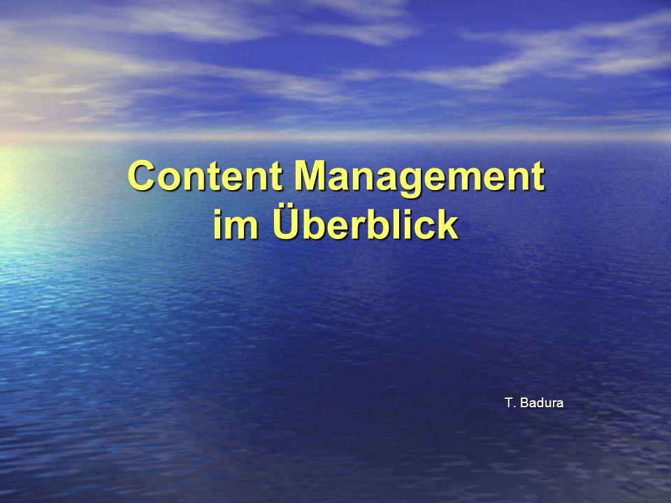 Content Management im Überblick T. Badura
