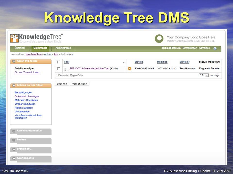 Knowledge Tree DMS DV-Ausschuss Sitzung T.Badura 11. Juni 2007 CMS im Überblick