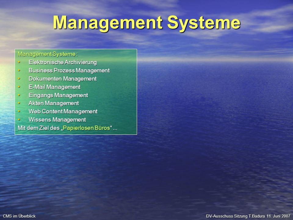Management Systeme All in One : Elektronische Archivierung Elektronische Archivierung Business Prozess Management Business Prozess Management Dokumenten Management Dokumenten Management E-Mail Management E-Mail Management Eingangs Management Eingangs Management Akten Management Akten Management Web Content Management Web Content Management Wissens Management Wissens Management Mit dem Ziel des Papierlosen Büros...