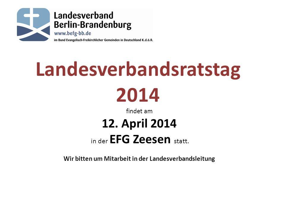 Landesverbandsratstag 2014 findet am 12. April 2014 in der EFG Zeesen statt.