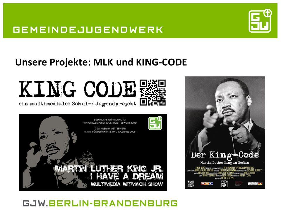21.05.2014 Unsere Projekte: MLK und KING-CODE
