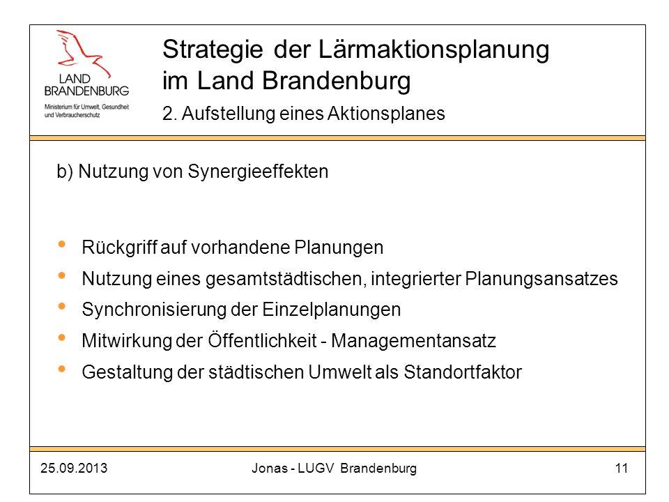 25.09.2013Jonas - LUGV Brandenburg11 b) Nutzung von Synergieeffekten Rückgriff auf vorhandene Planungen Nutzung eines gesamtstädtischen, integrierter