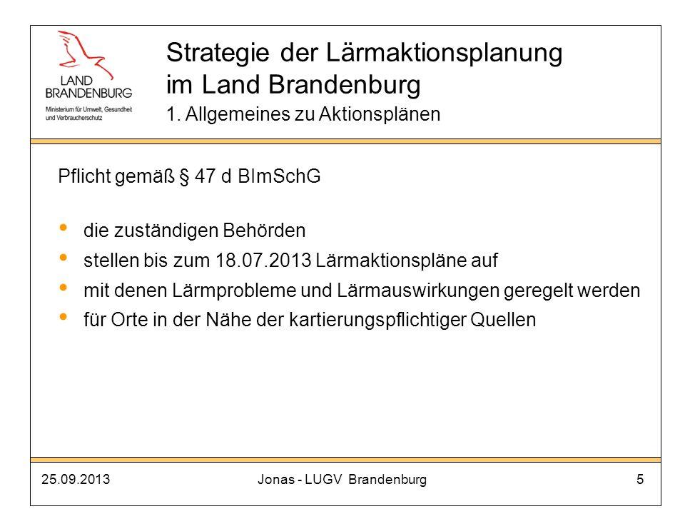 25.09.2013Jonas - LUGV Brandenburg26 Strategie der Lärmaktionsplanung im Land Brandenburg Zusammenfassung 1.