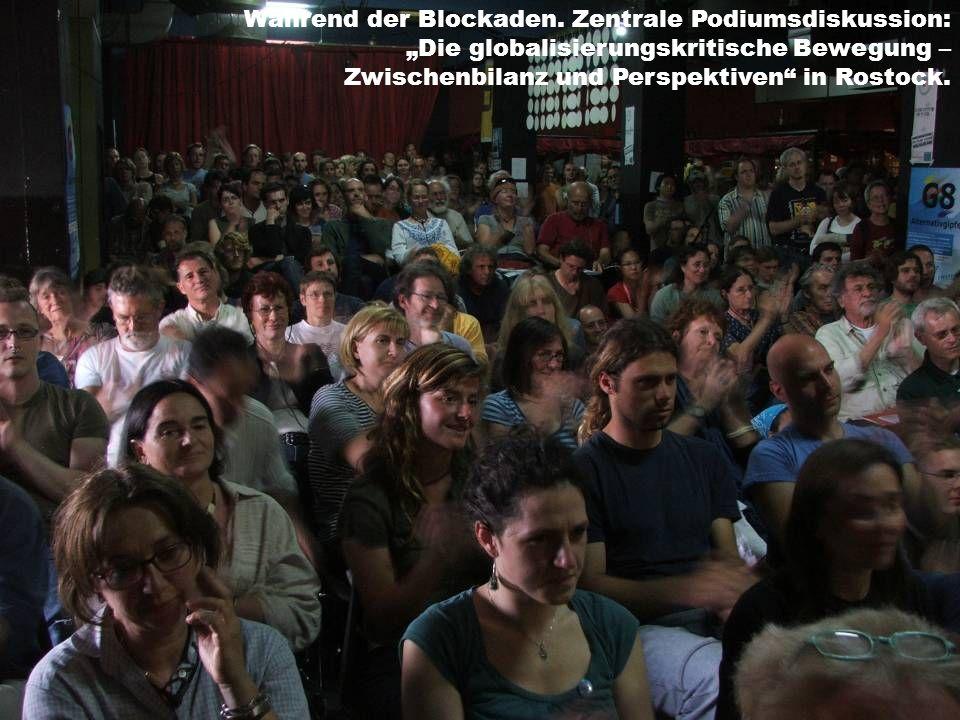 Während der Blockaden. Zentrale Podiumsdiskussion: Die globalisierungskritische Bewegung – Zwischenbilanz und Perspektiven in Rostock.