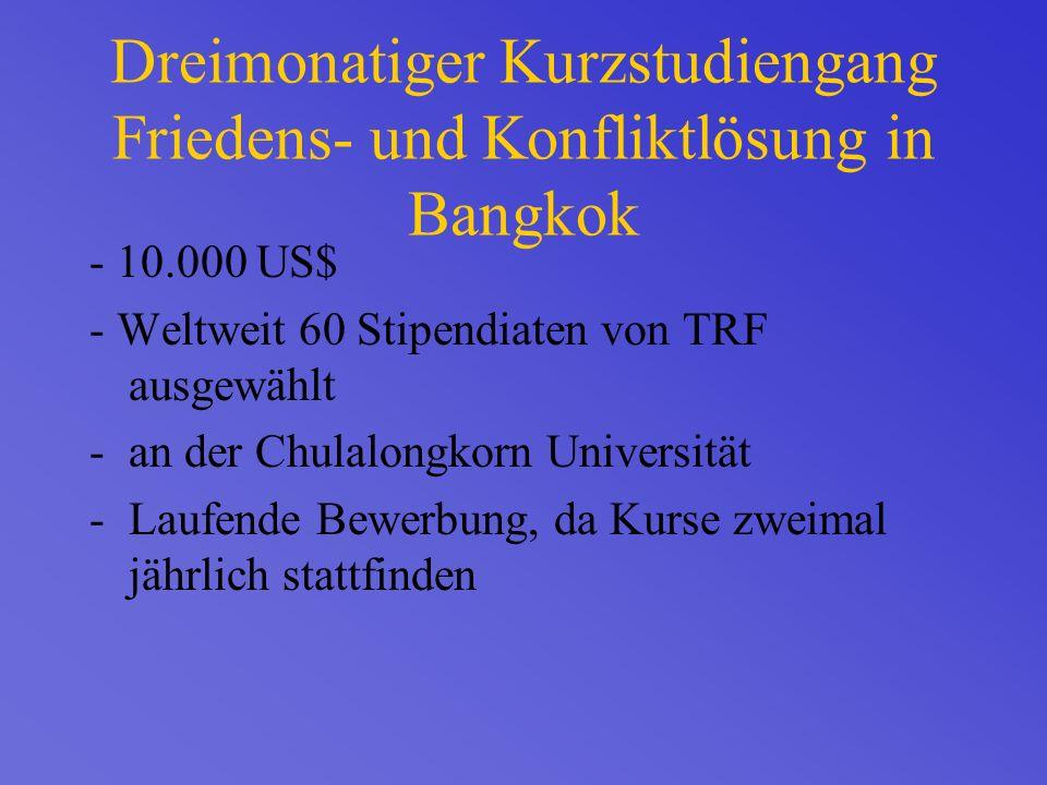 Dreimonatiger Kurzstudiengang Friedens- und Konfliktlösung in Bangkok - 10.000 US$ - Weltweit 60 Stipendiaten von TRF ausgewählt -an der Chulalongkorn Universität -Laufende Bewerbung, da Kurse zweimal jährlich stattfinden