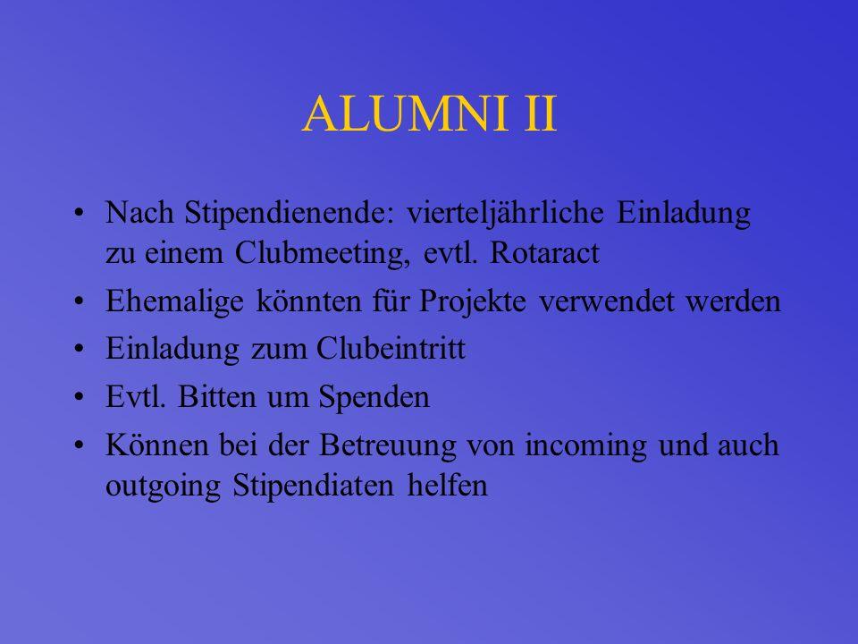 ALUMNI II Nach Stipendienende: vierteljährliche Einladung zu einem Clubmeeting, evtl.