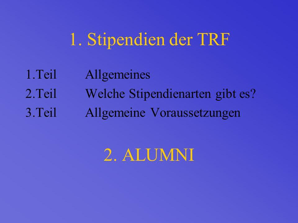 1. Stipendien der TRF 1.TeilAllgemeines 2.TeilWelche Stipendienarten gibt es.