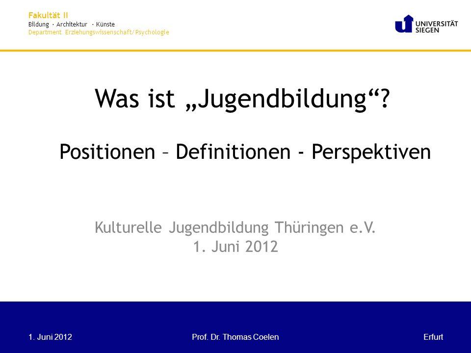 Fakultät II Bildung · Architektur · Künste Department Erziehungswissenschaft/Psychologie Was ist Jugendbildung.