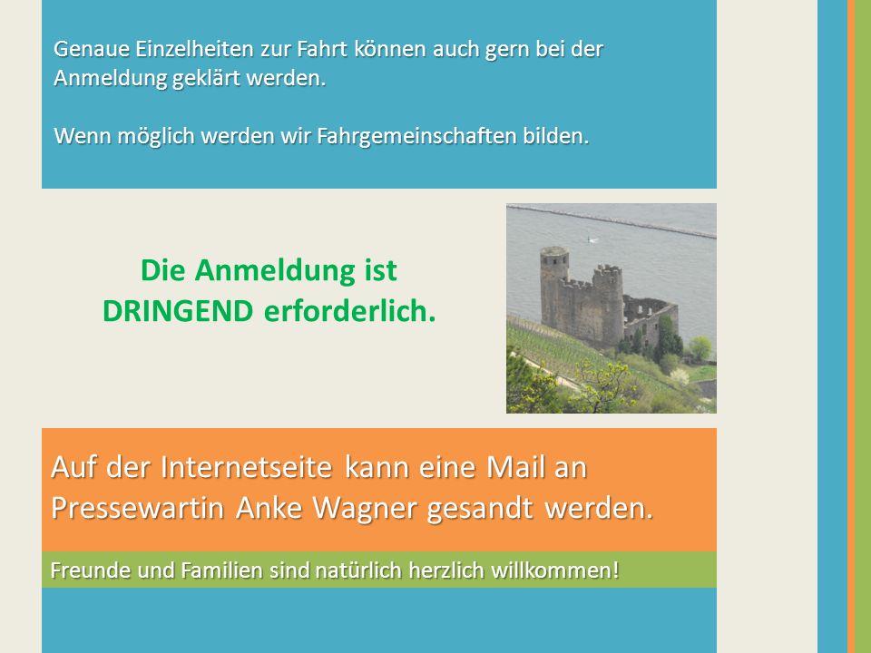 Auf der Internetseite kann eine Mail an Pressewartin Anke Wagner gesandt werden. Freunde und Familien sind natürlich herzlich willkommen! Genaue Einze