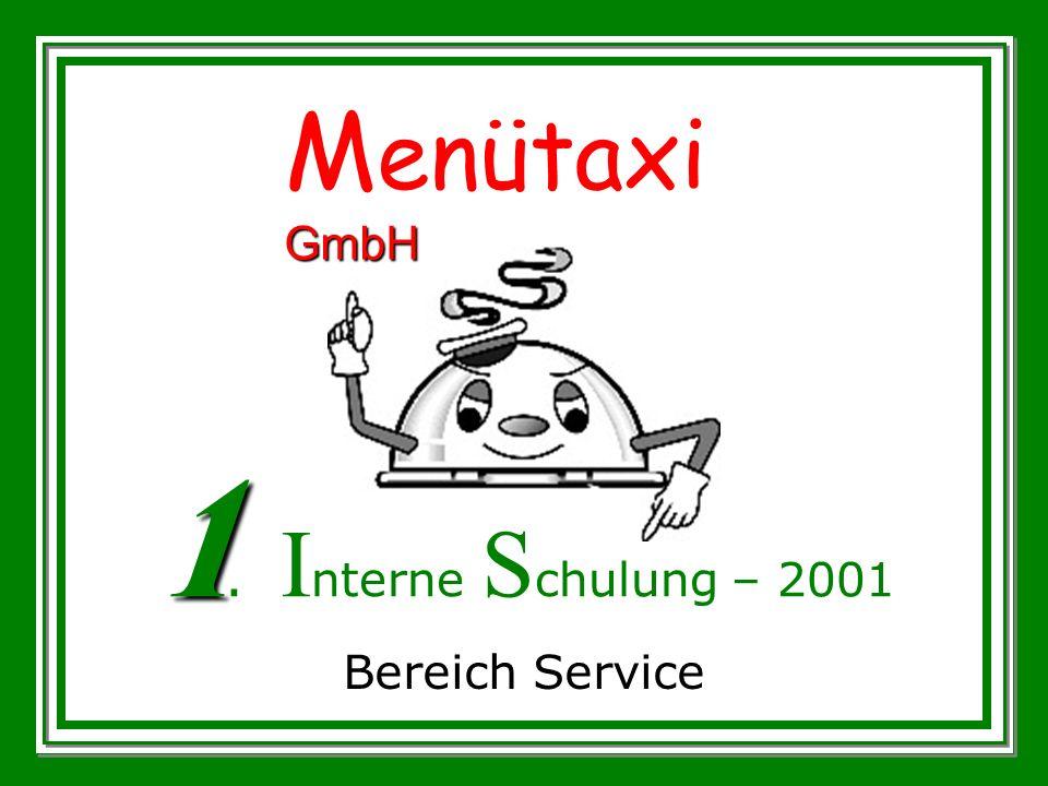 GmbH M enütaxi GmbH 1 1. I nterne S chulung – 2001 Bereich Service