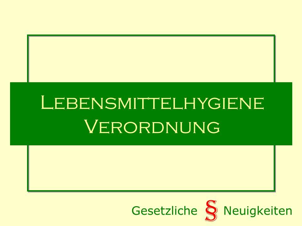 Gesetzliche Neuigkeiten § Lebensmittelhygiene Verordnung