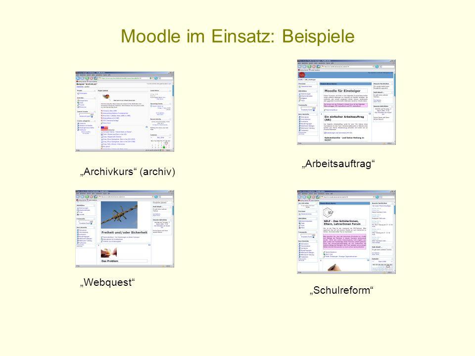 Moodle im Einsatz: Beispiele Archivkurs (archiv) Arbeitsauftrag Webquest Schulreform