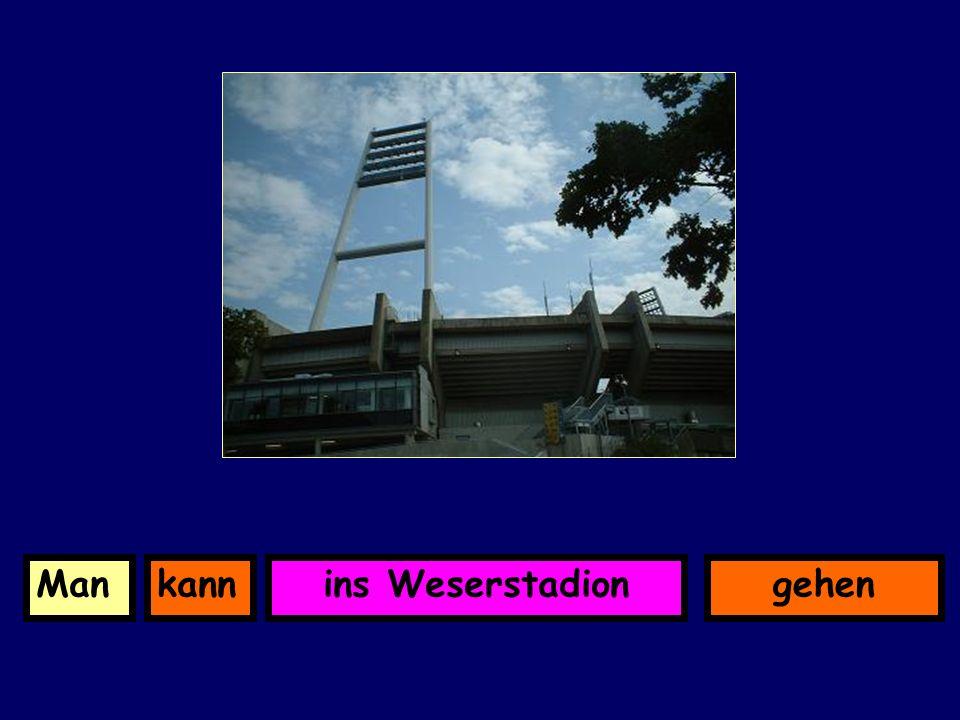 ins WeserstadionkannMangehen