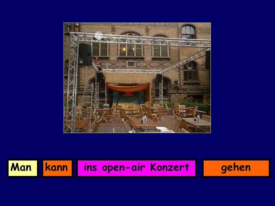 ins open-air KonzertkannMangehen