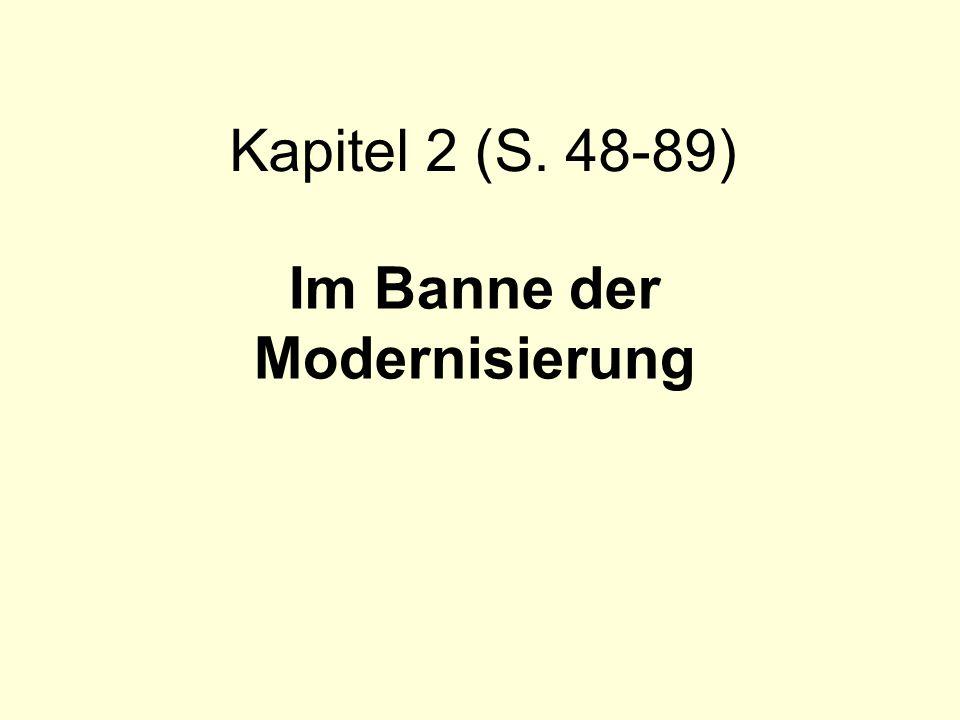 Kapitel 2 (S. 48-89) Im Banne der Modernisierung