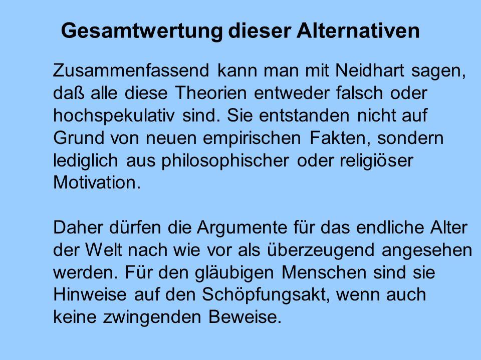 Gesamtwertung dieser Alternativen Zusammenfassend kann man mit Neidhart sagen, daß alle diese Theorien entweder falsch oder hochspekulativ sind. Sie e