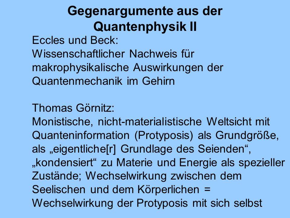 Gegenargumente aus der Quantenphysik II Eccles und Beck: Wissenschaftlicher Nachweis für makrophysikalische Auswirkungen der Quantenmechanik im Gehirn