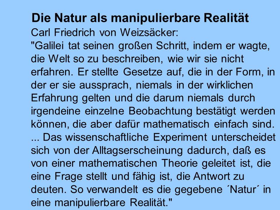 Die Natur als manipulierbare Realität Carl Friedrich von Weizsäcker: