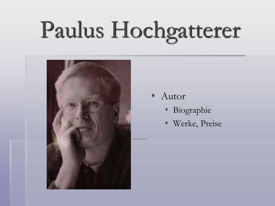 Paulus Hochgatterer Autor Biographie Werke, Preise