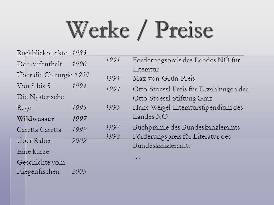 Werke / Preise 1991 Förderungspreis des Landes NÖ für Literatur 1991Max-von-Grün-Preis 1994 Otto-Stoessl-Preis für Erzählungen der Otto-Stoessl-Stiftu