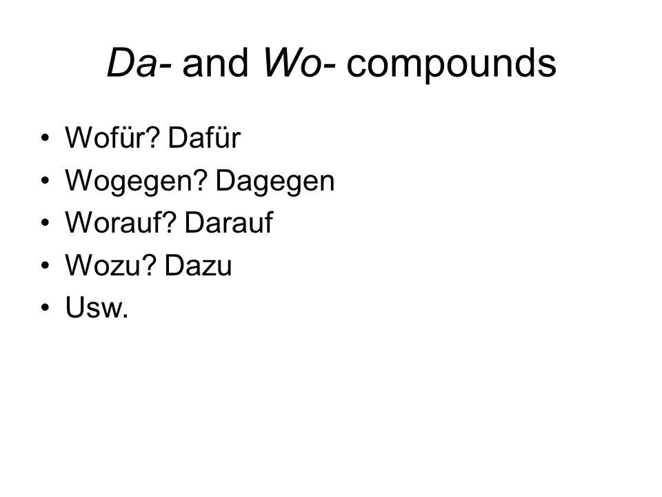 Wortstellung (Word order) Verb second (V2) Coordinating conjunctions –Aber –Und –Oder –Denn –Sondern If clause is preceded by another clause, then verb is the first thing in the second clause: Wenn du mich besucht, gehen wir zusammen in die Disco.