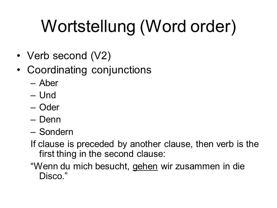 Wortstellung Subordinating conjunctions –Da –Weil –Dass –Ob –Usw.