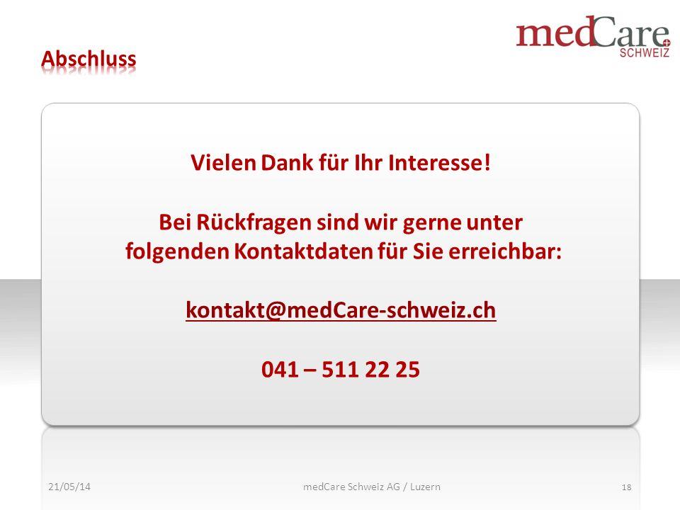 Vielen Dank für Ihr Interesse! Bei Rückfragen sind wir gerne unter folgenden Kontaktdaten für Sie erreichbar: kontakt@medCare-schweiz.ch 041 – 511 22